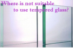 Application limitation of tempered glass
