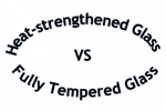 Difference between heat-strengthened glass and fully tempered safety glass